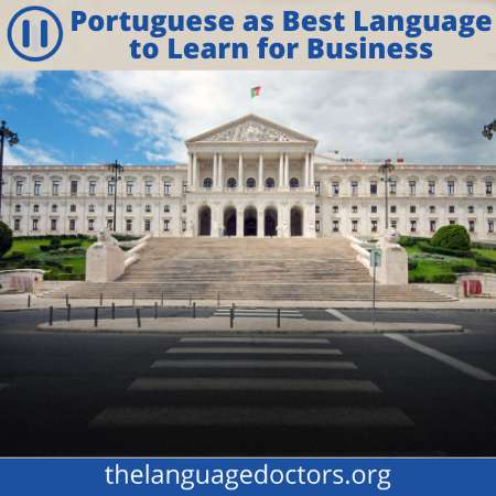 Best languages to do business is Portuguese-it can learn it to grow your business globally
