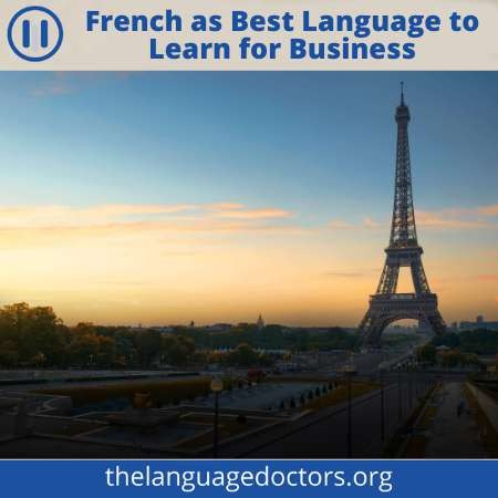 French is Another Best Business Language- you will be able to do business in French speaking countries
