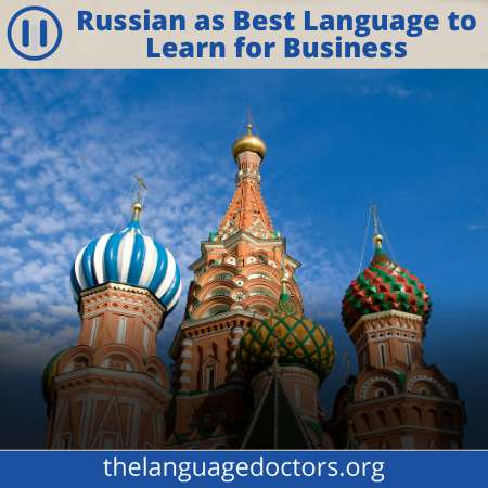 Russian is One of the Best Business Language-it you will be able to do business with Russian speaking countries