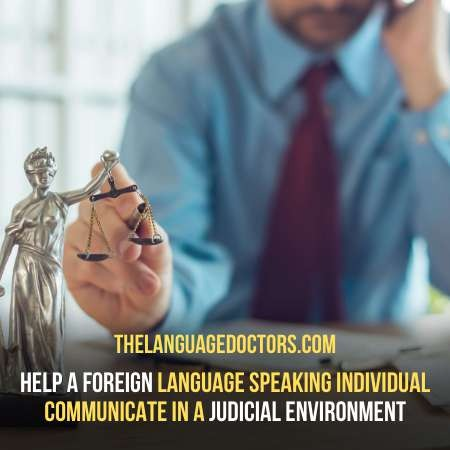 What is a Court Interpreter-learn more and hire best one from the language doctors