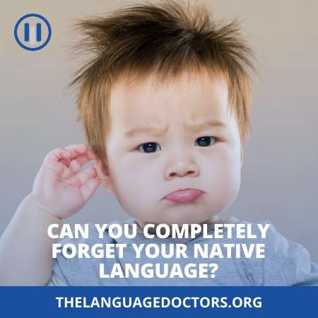 Can you completely forget your Native Language-it is a debatable issue