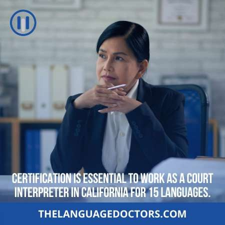 Court Interpreters Certification Requirements in California-you should know this information if you are interested to become a court interpreter