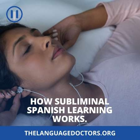 How subliminal Spanish learning works-it makes faster your language learning