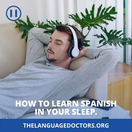 How to learn Spanish in your sleep-improve your language learning