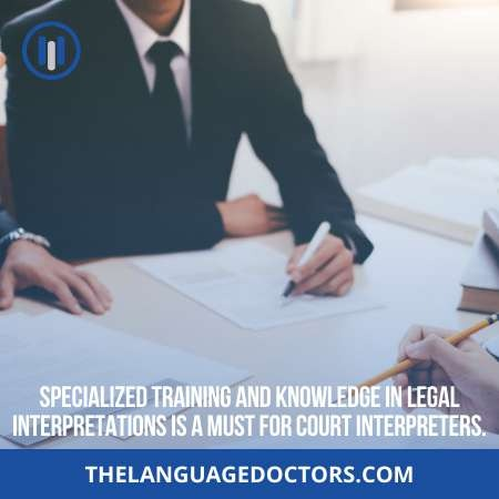 Specialized Training for a Court Interpreter in California-you should meet this condition