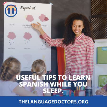 Useful tips to learn Spanish while you sleep-speed up your language learning process
