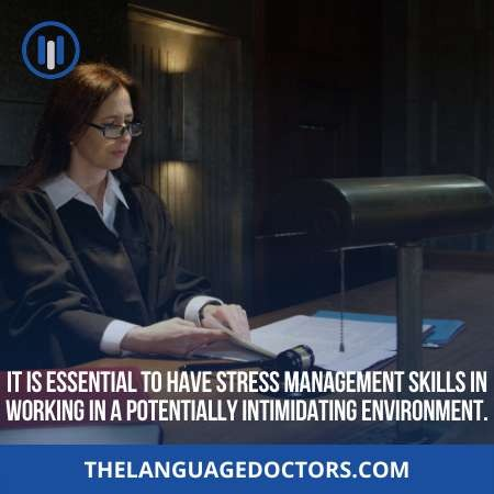 What soft skills should have a court interpreter in California-it is an additional requirements
