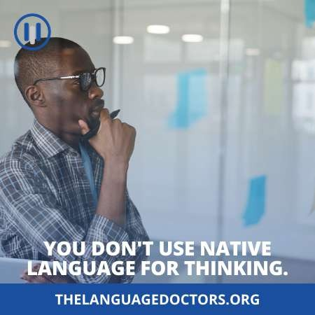 You Don't Use Native Language for Thinking-you will forget it