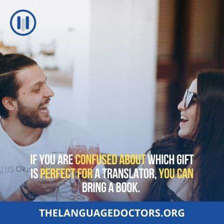 Best gift While Dating a Translator is Books-so try to bring a book as gift